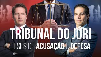 PROCEDIMENTO DO JÚRI: TESES DE ACUSAÇÃO E DEFESA COM OS PROFESSORES ROGÉRIO SANCHES E AURY LOPES JR (DISCIPLINA ISOLADA)