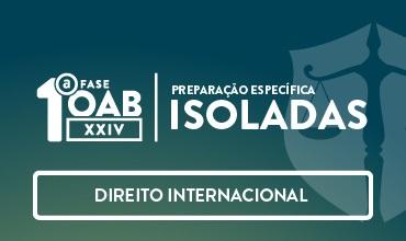 CURSO DE DIREITO INTERNACIONAL - OAB 1ª FASE - XXIV EXAME DE ORDEM UNIFICADO – PROF. BRUNO VIANA (DISCIPLINA ISOLADA)