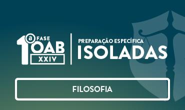 CURSO DE FILOSOFIA - OAB 1ª FASE - XXIV EXAME DE ORDEM UNIFICADO – PROF. BERNARDO MONTALVÃO (DISCIPLINA ISOLADA)