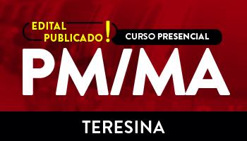 UNIDADE TERESINA - CURSO PRESENCIAL PARA POLÍCIA MILITAR DO MARANHÃO - SOLDADO