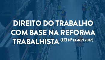 CURSO DE DIREITO DO TRABALHO COM BASE NA REFORMA TRABALHISTA (LEI Nº 13.467/2017) – PROF. HENRIQUE CORREIA (DISCIPLINA ISOLADA)