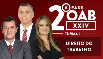 OAB 2ª FASE XXIV EXAME DE ORDEM - DIREITO DO TRABALHO