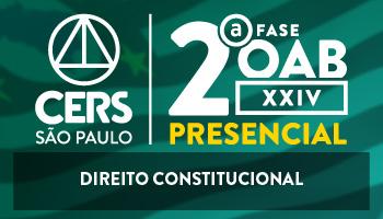 CERS SÃO PAULO - CURSO PRESENCIAL DE DIREITO CONSTITUCIONAL PARA OAB 2ª FASE – XXIV EXAME DE ORDEM UNIFICADO - TURMA NOTURNA – PROFESSOR MARCELO GALANTE
