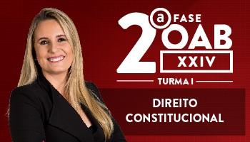 CURSO DE DIREITO CONSTITUCIONAL PARA OAB 2ª FASE - XXIV EXAME DE ORDEM UNIFICADO - PROF FLAVIA BAHIA – TURMA I