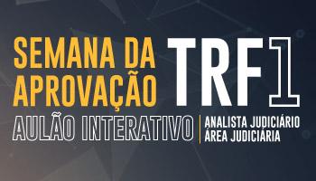SEMANA DA APROVAÇÃO  PARA O CONCURSO DO TRF 1ª REGIÃO - AO VIVO E GRATUITO