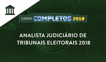ANALISTA JUDICIÁRIO DE TRIBUNAIS ELEITORAIS 2018
