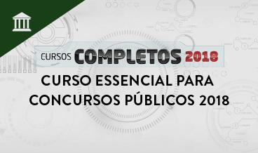CURSO ESSENCIAL PARA CONCURSOS PÚBLICOS 2018