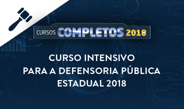 CURSO INTENSIVO PARA A DEFENSORIA PÚBLICA ESTADUAL 2018