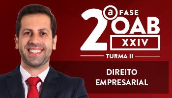 CURSO DE DIREITO EMPRESARIAL PARA OAB 2ª FASE - XXIV EXAME DE ORDEM UNIFICADO - PROFESSOR FRANCISCO PENANTE – TURMA II