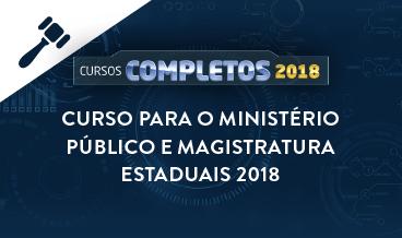 CURSO PARA O MINISTÉRIO PÚBLICO E MAGISTRATURA ESTADUAIS 2018