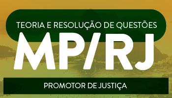 CURSO PARA O XXXV CONCURSO DO MINISTÉRIO PÚBLICO DO RIO DE JANEIRO - PROMOTOR DE JUSTIÇA -  TEORIA E RESOLUÇÃO DE QUESTÕES (MP/RJ)