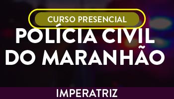 UNIDADE IMPERATRIZ – CURSO PREPARATÓRIO PARA POLÍCIA CIVIL DO MARANHÃO (PC/MA) – PRESENCIAL - OPERAÇÃO ALFA – PARA QUEM SONHA EM SER INVESTIGADOR /ESCRIVÃO