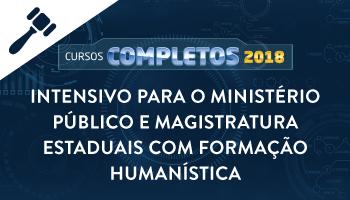 INTENSIVO PARA O MINISTÉRIO PÚBLICO E  MAGISTRATURA ESTADUAIS COM FORMAÇÃO HUMANÍSTICA