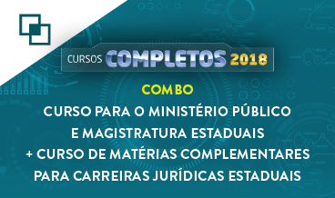 COMBO: CURSO PARA O MINISTÉRIO PÚBLICO E MAGISTRATURA ESTADUAIS + MATÉRIAS COMPLEMENTARES PARA CARREIRAS JURÍDICAS ESTADUAIS
