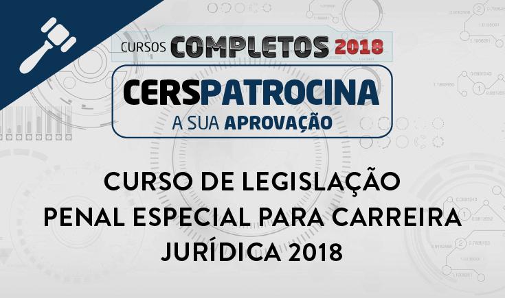 CURSO DE LEGISLAÇÃO PENAL ESPECIAL PARA CARREIRA JURÍDICA 2018