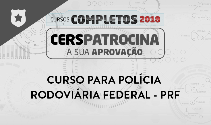 CURSO COMPLETO PARA POLÍCIA RODOVIÁRIA FEDERAL – PRF 2018