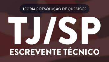 CURSO PARA O CONCURSO DE ESCREVENTE TÉCNICO DO TRIBUNAL DE JUSTIÇA DE SÃO PAULO - TJ/SP
