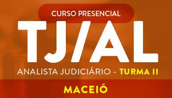 CURSO PREPARATÓRIO PARA O CARGO DE ANALISTA JUDICIÁRIO – TJ/AL – TURMA 2