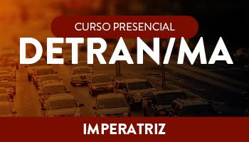 UNIDADE IMPERATRIZ – CURSO PREPARATÓRIO PARA O DETRAN/MA