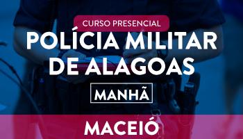 POLÍCIA MILITAR DE ALAGOAS - MANHÃ