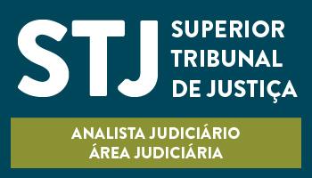 CURSO PARA O CONCURSO DO SUPERIOR TRIBUNAL DE JUSTIÇA (STJ) – ANALISTA JUDICIÁRIO – ÁREA JUDICIÁRIA