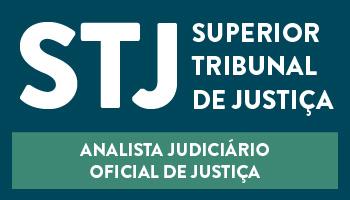CURSO PARA O CONCURSO DO SUPERIOR TRIBUNAL DE JUSTIÇA (STJ) – ANALISTA JUDICIÁRIO – OFICIAL DE JUSTIÇA