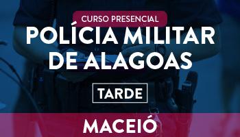 POLÍCIA MILITAR DE ALAGOAS - TARDE