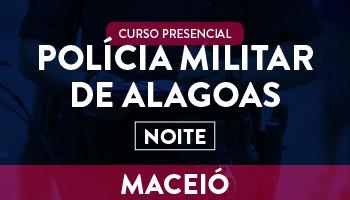 POLÍCIA MILITAR DE ALAGOAS - NOITE