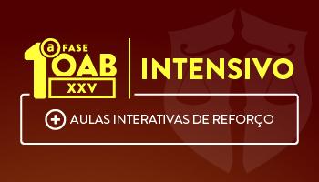 INTENSIVO OAB 1ª FASE XXV EXAME DE ORDEM UNIFICADO