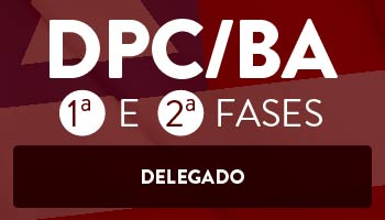 CURSO PARA O CONCURSO DE DELEGADO DE POLÍCIA DA BAHIA – DPC/BA (1ª e 2ª FASES)