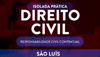 ISOLADA - DIREITO CIVIL  (RESPONSABILIDADE CIVIL CONTRATUAL)
