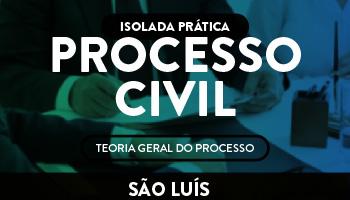 ISOLADA - PROCESSO CIVIL (TEORIA GERAL DO PROCESSO)