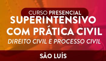SUPERINTENSIVO CIVIL/PROCESSO CIVIL COM PRÁTICA CIVIL