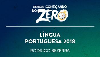 COMEÇANDO DO ZERO LÍNGUA PORTUGUESA 2018
