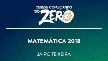 COMEÇANDO DO ZERO DE MATEMÁTICA 2018