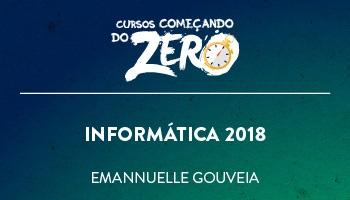 COMEÇANDO DO ZERO DE INFORMÁTICA 2018