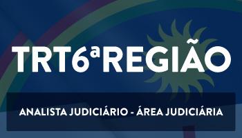 CURSO PARA O CONCURSO DO TRIBUNAL REGIONAL DO TRABALHO DO ESTADO DE PERNAMBUCO (TRT/6ª REGIÃO) -  ANALISTA JUDICIÁRIO -  ÁREA JUDICIÁRIA