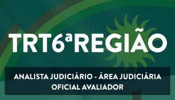 CURSO PARA O CONCURSO DO TRIBUNAL REGIONAL DO TRABALHO DO ESTADO DE PERNAMBUCO (TRT/6ª REGIÃO) -  ANALISTA JUDICIÁRIO - ÁREA JUDICIÁRIA - ESPECIALIDADE OFICIAL DE JUSTIÇA AVALIADOR FEDERAL