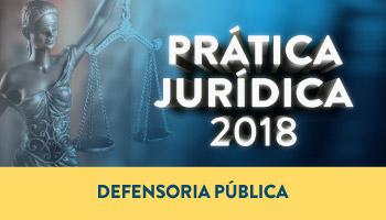 CURSO DE PRÁTICA FORENSE PARA DEFENSORIA PÚBLICA 2018