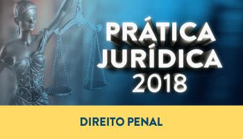 CURSO DE PRÁTICA FORENSE EM DIREITO PENAL 2018
