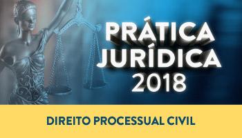 CURSO DE PRÁTICA FORENSE EM DIREITO PROCESSUAL CIVIL 2018