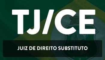 CURSO INTENSIVO PARA O CONCURSO DO TRIBUNAL DE JUSTIÇA DO CEARÁ - JUIZ DE DIREITO SUBSTITUTO - 1ª E 2ª FASES (TJ/CE)