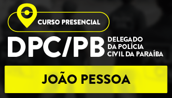 CURSO PREPARATÓRIO PARA O CONCURSO DE DELEGADO DA POLÍCIA CIVIL DA PARAÍBA