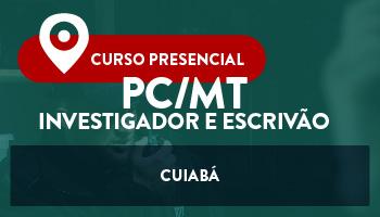 UNIDADE CUIABÁ - CURSO PARA INVESTIGADOR E ESCRIVÃO POLICIA CIVIL (PC/MT)