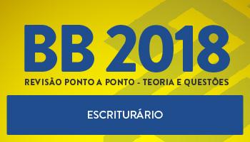 BANCO DO BRASIL 2018 - CONCURSO PARA ESCRITURÁRIO - REVISÃO PONTO A PONTO - TEORIA E QUESTÕES
