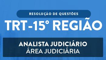 CURSO PARA O CONCURSO DO TRIBUNAL REGIONAL DO TRABALHO DA 15ª REGIÃO -  ANALISTA JUDICIÁRIO -  ÁREA JUDICIÁRIA – RESOLUÇÃO DE QUESTÕES