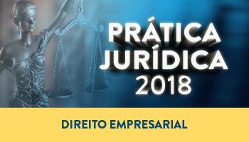 CURSO DE PRÁTICA FORENSE EM DIREITO EMPRESARIAL 2018