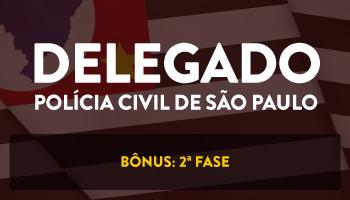 CURSO INTENSIVO PARA O CONCURSO DELEGADO DA POLÍCIA CIVIL DE SÃO PAULO  - TEORIA E QUESTÕES  (BÔNUS: 2ª FASE) - DPC/SP