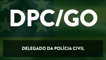 CURSO INTENSIVO PARA O CONCURSO DE DELEGADO DA POLÍCIA CIVIL DE GOIÁS (DPC/GO) - BÔNUS PARA 3ª FASE