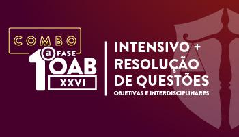 COMBO: INTENSIVO OAB + RESOLUÇÃO DE QUESTÕES OBJETIVAS E INTERDISCIPLINARES - OAB 1ª FASE XXVI EXAME DE ORDEM